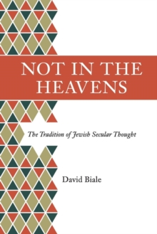 Not in the Heavens : The Tradition of Jewish Secular Thought, Paperback Book