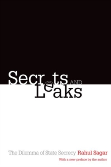 Secrets and Leaks : The Dilemma of State Secrecy, Paperback Book