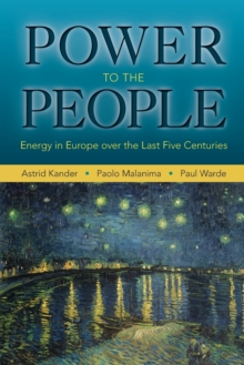 Power to the People : Energy in Europe over the Last Five Centuries, Paperback / softback Book