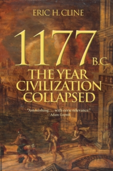 1177 B.C. : The Year Civilization Collapsed, Paperback / softback Book