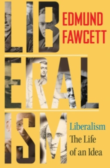 Liberalism : The Life of an Idea, Paperback Book