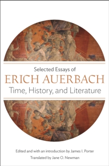 Time, History, and Literature : Selected Essays of Erich Auerbach, Paperback Book