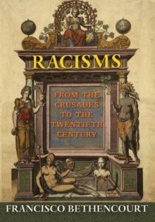 Racisms : From the Crusades to the Twentieth Century, Paperback / softback Book