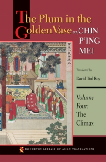 The Plum in the Golden Vase or, Chin P'ing Mei, Volume Four : The Climax, Paperback Book