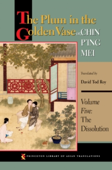 The Plum in the Golden Vase or, Chin P'ing Mei, Volume Five : The Dissolution, Paperback Book