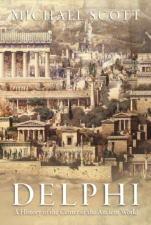 Delphi : A History of the Center of the Ancient World, Paperback Book