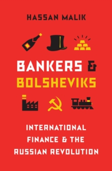 Bankers and Bolsheviks : International Finance and the Russian Revolution, Hardback Book