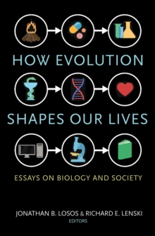 How Evolution Shapes Our Lives : Essays on Biology and Society, Paperback Book