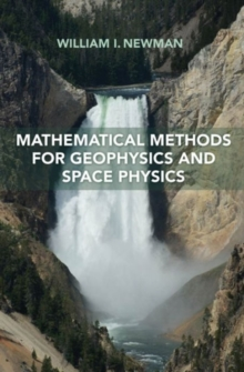 Mathematical Methods for Geophysics and Space Physics, Hardback Book