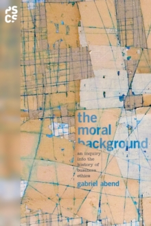The Moral Background : An Inquiry into the History of Business Ethics, Paperback Book