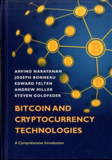 Bitcoin and Cryptocurrency Technologies : A Comprehensive Introduction, Hardback Book
