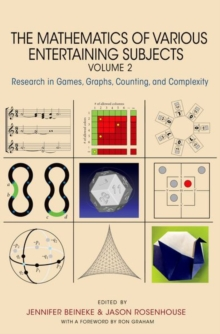 The Mathematics of Various Entertaining Subjects : Research in Games, Graphs, Counting, and Complexity, Volume 2, Hardback Book