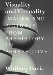 Visuality and Virtuality : Images and Pictures from Prehistory to Perspective, Hardback Book