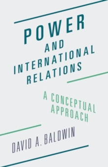 Power and International Relations : A Conceptual Approach, Paperback Book