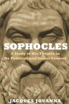 Sophocles : A Study of His Theater in Its Political and Social Context, Hardback Book