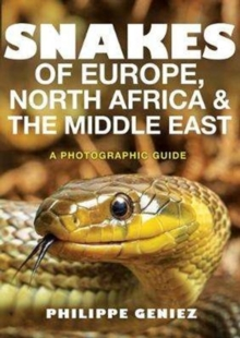 Snakes of Europe, North Africa and the Middle East : A Photographic Guide, Paperback Book