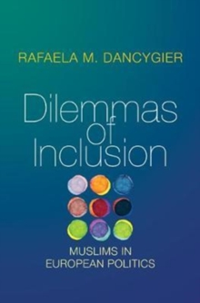 Dilemmas of Inclusion : Muslims in European Politics, Paperback Book