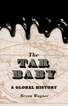 The Tar Baby : A Global History, Hardback Book