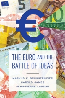 The Euro and the Battle of Ideas, Hardback Book