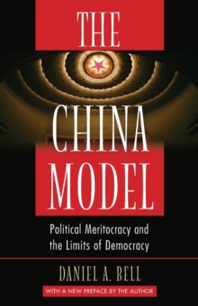 The China Model : Political Meritocracy and the Limits of Democracy, Paperback Book