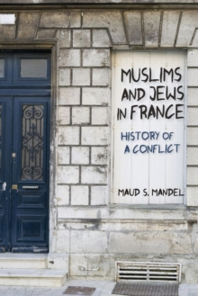 Muslims and Jews in France : History of a Conflict, Paperback Book