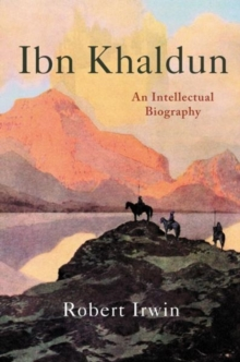 Ibn Khaldun : An Intellectual Biography, Hardback Book