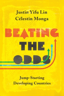 Beating the Odds : Jump-Starting Developing Countries, Hardback Book