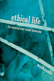 Ethical Life : Its Natural and Social Histories, Paperback Book