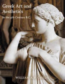 Greek Art and Aesthetics in the Fourth Century B.C., Paperback / softback Book