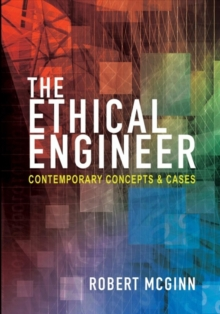 The Ethical Engineer : Contemporary Concepts and Cases, Hardback Book