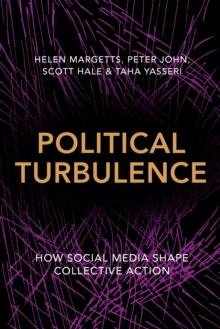 Political Turbulence : How Social Media Shape Collective Action, Paperback Book