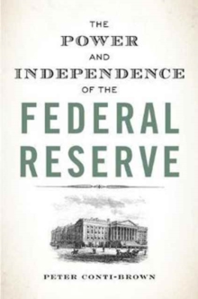 The Power and Independence of the Federal Reserve, Paperback / softback Book