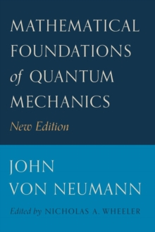 Mathematical Foundations of Quantum Mechanics : New Edition, Hardback Book