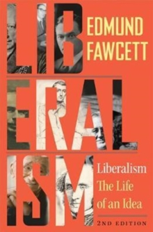 Liberalism : The Life of an Idea, Second Edition, Paperback Book
