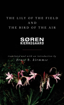 The Lily of the Field and the Bird of the Air : Three Godly Discourses, Paperback / softback Book