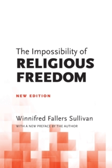 The Impossibility of Religious Freedom : New Edition, Paperback Book