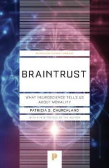 Braintrust : What Neuroscience Tells Us about Morality, Paperback Book