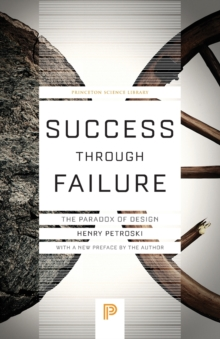 Success Through Failure : The Paradox of Design, Paperback Book