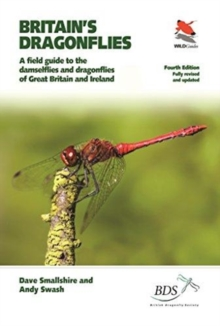 Britain's Dragonflies : A Field Guide to the Damselflies and Dragonflies of Great Britain and Ireland - Fully Revised and Updated Fourth Edition, Paperback / softback Book