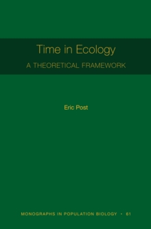Time in Ecology : A Theoretical Framework [MPB 61], Paperback / softback Book