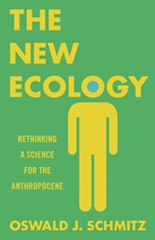 The New Ecology : Rethinking a Science for the Anthropocene, Paperback / softback Book