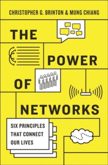 The Power of Networks : Six Principles That Connect Our Lives, Paperback / softback Book