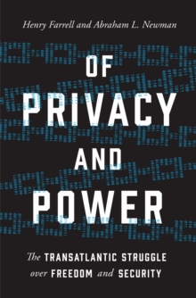 Of Privacy and Power : The Transatlantic Struggle over Freedom and Security, Hardback Book