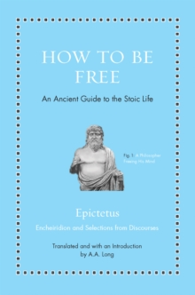 How to Be Free : An Ancient Guide to the Stoic Life, EPUB eBook