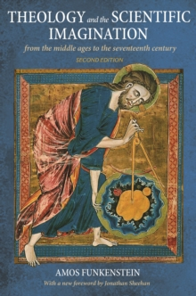 Theology and the Scientific Imagination : From the Middle Ages to the Seventeenth Century, Second Edition, EPUB eBook