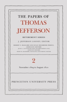 The Papers of Thomas Jefferson, Retirement Series, Volume 2 : 16 November 1809 to 11 August 1810, PDF eBook