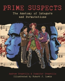 Prime Suspects : The Anatomy of Integers and Permutations, PDF eBook