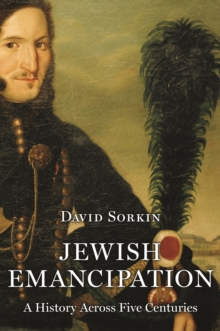 Jewish Emancipation : A History across Five Centuries, EPUB eBook