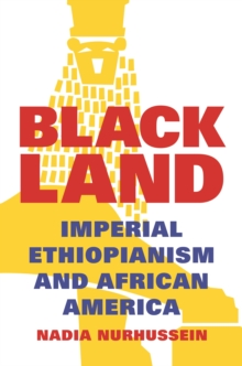Black Land : Imperial Ethiopianism and African America, Hardback Book