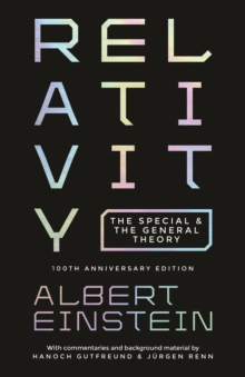 Relativity : The Special and the General Theory - 100th Anniversary Edition, Paperback / softback Book